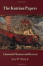 The katrina أوراق: journal من trauma والاسترداد