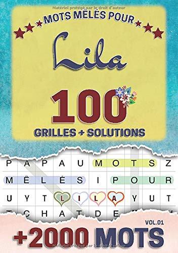 Mots mêlés pour Lila: 100 grilles avec solutions, +2000 mots cachés, prénom personnalisé Lila | Cadeau d'anniversaire pour femme, maman, sœur, fille, enfant | Petit Format A5 (14.8 x 21 cm)
