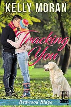 Tracking You (A Redwood Ridge Romance Book 2) by [Kelly Moran]