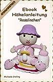 Häkelanleitung (006): Rosalinchen (CrochetPerfect 6)