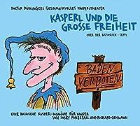 Kasperl und die Grosse Freiheit: Oder der Baywatch-Seppl