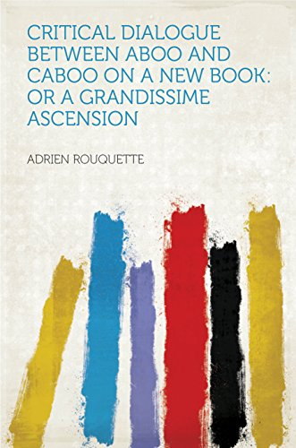 Critical Dialogue Between Aboo and Caboo on a New Book: or a Grandissime Ascension (English Edition)