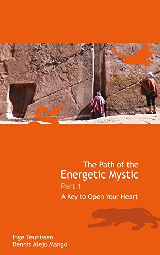 The path of the energetic mystic 1 A key to open your heart
