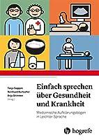 Einfach Sprechen ueber Gesundheit und Krankheit: Medizinische Aufklaerungsboegen in Leichter Sprache