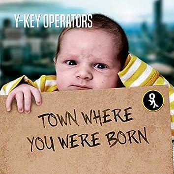 Town Where You Were Born