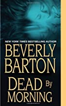 Dead by Morning by Beverly Barton (2011-05-01)
