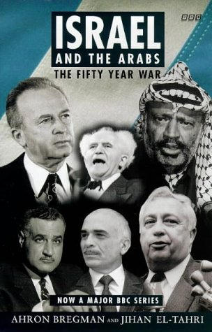 The Fifty Years War: Israel and the Arabs (BBC Books)