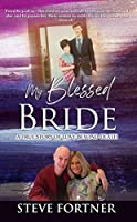 My Blessed Bride: A True Story of Love Beyond Death
