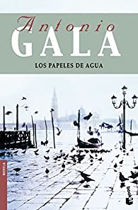 Los papeles de agua par Antonio Gala