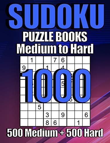 1000 Sudoku Puzzles 500 Medium & 500 Hard: Suduko Puzzle Books For Adults,Brain Games Large Print sudoku,Sodoku Books For Adults with Answers.