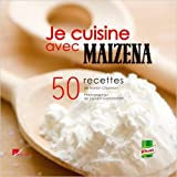 Je cuisine avec Maïzena - 50 Recettes faciles et savoureuses de Marion Chatelain,Laurent Grandadam (Photographies) ( 3 janvier 2008 )