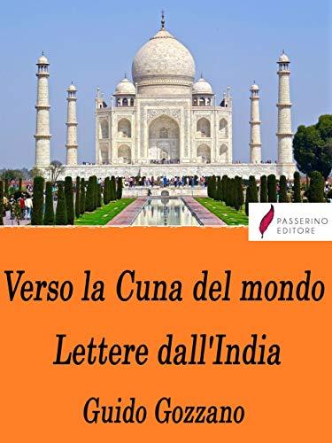 Verso la Cuna del mondo - Lettere dall'India (Italian Edition)