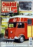 CHARGE UTILE MAGAZINE [No 40] du 01/04/1996 - THEAULT - CARROSSIER A AVRANCHES - LES CAMIONNETTES DELAHAYES - CITROEN W 15 T - EYRAUD - LES LAITIERS - GENEMAT