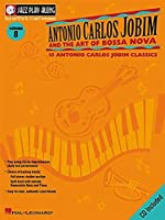 Antonio Carlos Jobim And the Art of Bossa Nova (Jazz Play Along Series Vol.8)