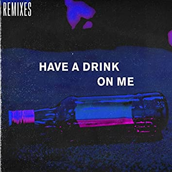 Have a Drink on Me (feat. Israel Bell) [Remixes]