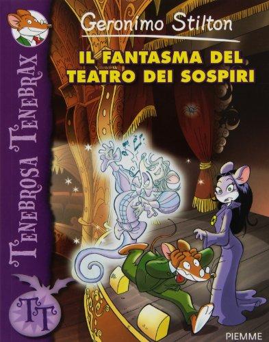 Il fantasma del teatro dei sospiri. Ediz. illustrata