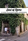 Soul of Rome - A guide to 30 exceptional experiences