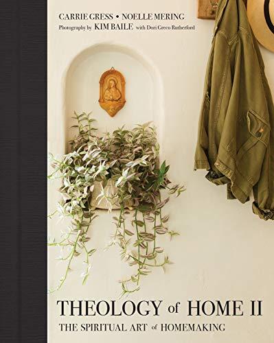 Theology of Home II: The Spiritual Art of Homemaking