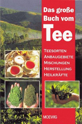 Das große Buch vom Tee