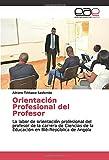 Orientación Profesional del Profesor: La labor de orientación...