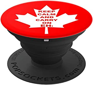 Canada Maple Leaf Canadian Funny Meme Keep Calm Eh PopSockets Grip and Stand for Phones and Tablets
