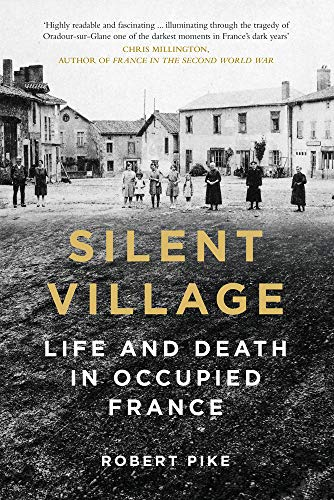Silent Village: Life and Death in Occupied France