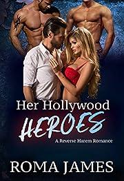 Her Hollywood Heroes: A Reverse Harem Romance