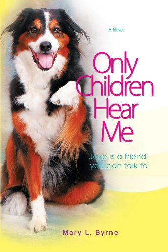 Book: Only Children Hear Me - Jake is a Friend You Can Talk To by Mary Byrne