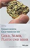 Einfach richtig Geld verdienen mit Gold, Silber, Platin und mehr (Mein Finanzkonzept) - Judith Engst