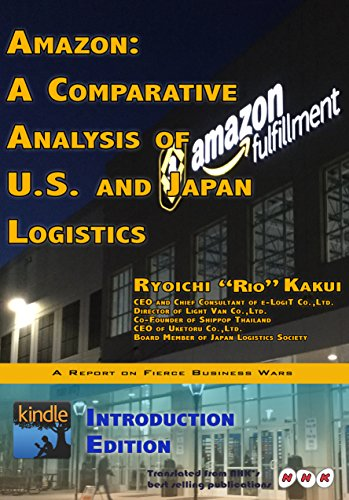 Amazon: A Comparative Analysis of U.S. and Japan Logistics / Introduction Edition (English Edition)