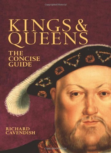 Kings & Queens: The Concise Guide by Cavendish Richard (2007) Hardcover