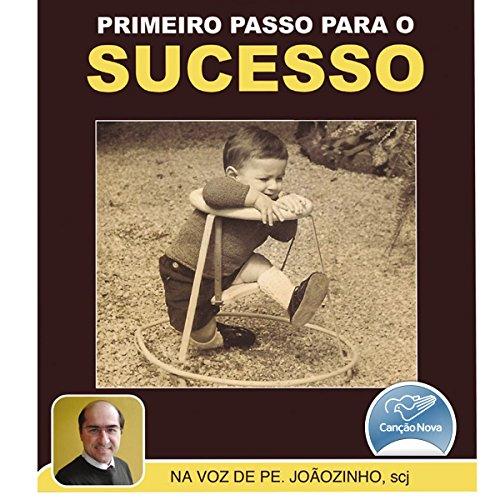 Primeiro Passo Para o Sucesso [First Step to Success] audiobook cover art