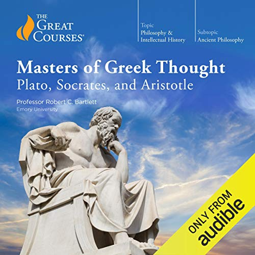 Masters of Greek Thought: Plato, Socrates, and Aristotle audiobook cover art