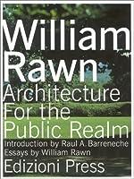 William Rawn: Architecture for the Public Realm