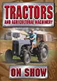 Tractors and Agricultural Machinery on Show