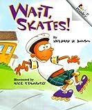Wait, Skates! (Revised Edition) (A Rookie Reader)