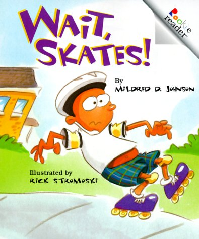 Wait, Skates! (Revised Edition) (A Rookie Reader)