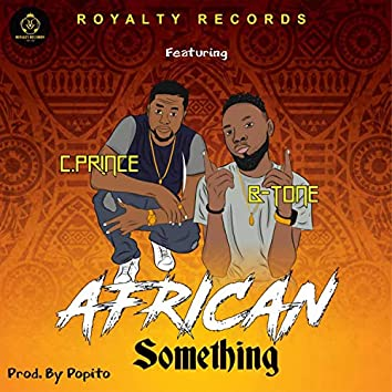 African Something (feat. Cprince & Btone)