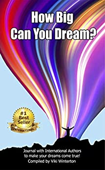 How BIG Can You Dream?: Journal with International Authors to make your dreams come true! by [Viki Winterton]