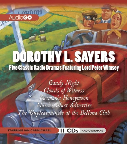 Dorothy L. Sayers: Five Classic Radio Dramas Featuring Lord Peter Wimsey: Gaudy Night / Clouds of Witness / Busman's Honeymoon / Murder Must Advertise / The Unpleasantness at the Bellona Clubの詳細を見る
