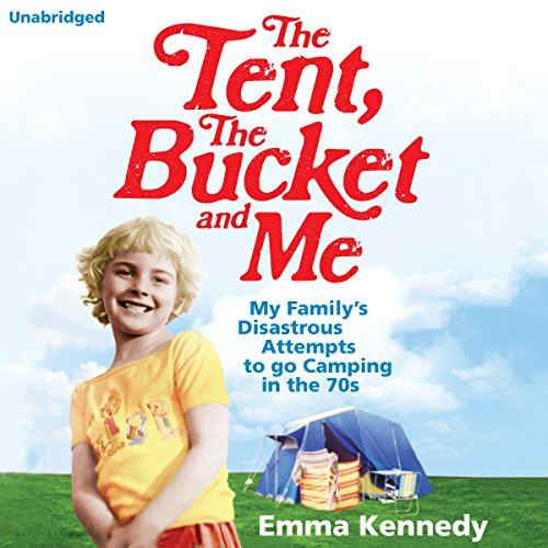 The Tent, The Bucket and Me cover art