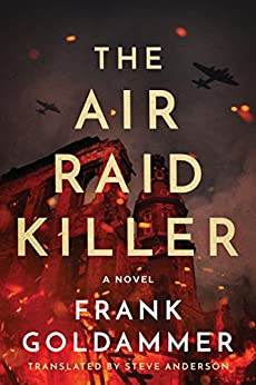 The Air Raid Killer (Max Heller, Dresden Detective Book 1) by [Frank Goldammer, Steve Anderson]