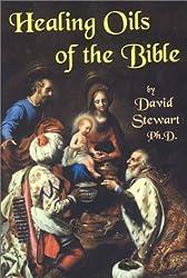 Book: Healing Oils of the Bible by David Stewart PH.D.