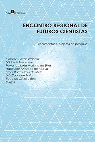 Encontro Regional de Futuros Cientistas Vol.I: Experimentos e Projetos de Pesquisa