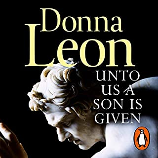 Unto Us a Son Is Given                   By:                                                                                                                                 Donna Leon                               Narrated by:                                                                                                                                 David Sibley                      Length: 8 hrs and 13 mins     2 ratings     Overall 3.0