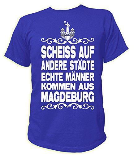Artdiktat Herren T-Shirt Scheiß auf andere Städte - Echte Männer kommen aus Magdeburg Größe L, blau