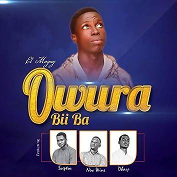 Owura Bii Ba (feat. Sceptor, New Wine, Dharp)
