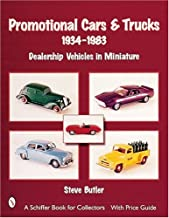 Promotional Cars & Trucks, 1934-1983: Dealership Vehicles in Miniature (Schiffer Book for Collectors with Price Guide)