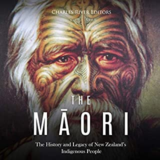 The Maori     The History and Legacy of New Zealand's Indigenous People              By:                                                                                                                                 Charles River Editors                               Narrated by:                                                                                                                                 Dan Gallagher                      Length: 1 hr and 48 mins     10 ratings     Overall 3.7