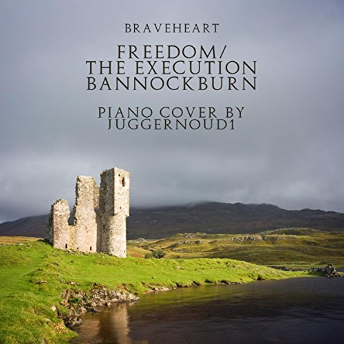 Freedom / The Execution Bannockburn (From